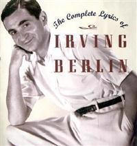 The Complete Lyrics of Irving Berlin