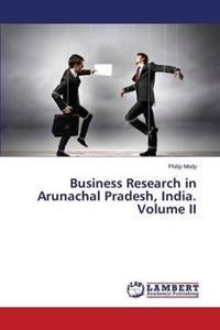Business Research in Arunachal Pradesh, India. Volume II