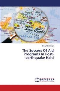 The Success of Aid Programs in Post-Earthquake Haiti