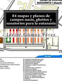 84 Mapas y Planos de Campos Nazis, Ghettos y Sanatorios Para La Eutanasia