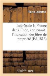 Int�r�ts de la France Dans l'Inde, Contenant