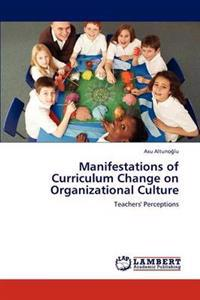 Manifestations of Curriculum Change on Organizational Culture