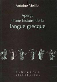 Apercu D'Une Histoire de La Langue Grecque