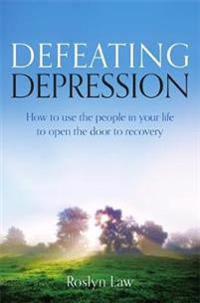 Defeating depression - how to use the people in your life to open the door