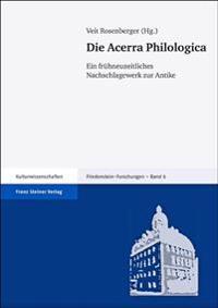 Die Acerra Philologica: Ein Fruehneuzeitliches Nachschlagewerk Zur Antike