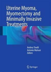Uterine Myoma, Myomectomy and Minimally Invasive Treatments
