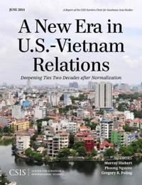 A New Era in U.S.-Vietnam Relations: Deepening Ties Two Decades After Normalization