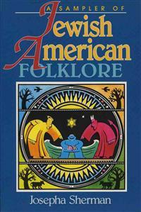 A Sampler of Jewish-American Folklore