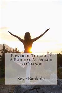 Power of Thought: A Radical Approach to Change