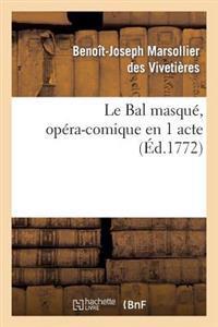 Le Bal Masque, Opera-Comique En 1 Acte