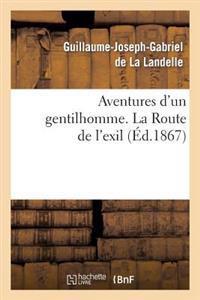 Aventures D'Un Gentilhomme. La Route de L'Exil