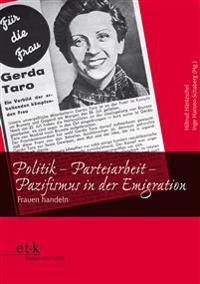 Politik - Parteiarbeit - Pazifismus in der Emigration