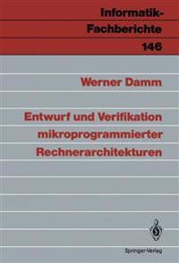 Entwurf Und Verifikation Mikroprogrammierter Rechnerarchitekturen