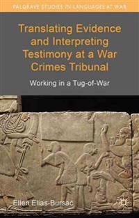 Translating Evidence and Interpreting Testimony at a War Crimes Tribunal