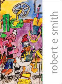 Robert E Smith: Paintings, Drawings, Poems, and Stories
