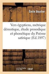 Vers Egyptiens, Metrique Demotique, Etude Prosodique Et Phonetique Du Poeme Satirique