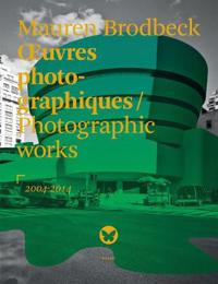 Oeuvres Photographiques/Photographic Works 2004/2014