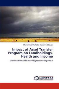 Impact of Asset Transfer Program on Landholdings, Health and Income