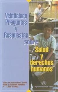 Veinticinco Preguntas y Respuestas Sobre Salud y Derechos Humanos