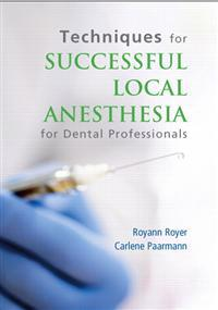 Techniques for Successful Local Anesthesia For Dental Professionals