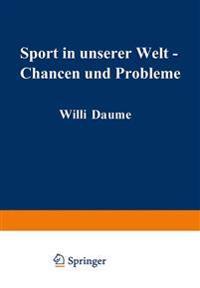 Sport in Unserer Welt -- Chancen Und Probleme