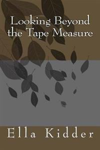 Looking Beyond the Tape Measure