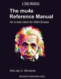 The Mu4e Reference Manual: An E-mail Client for Emacs