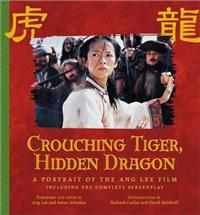 Crouching Tiger, Hidden Dragon: Portrait of the Ang Lee Film