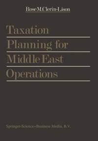 Taxation Planning for Middle East Operations: A Research Study Sponsored by the Kuwait Office of Peat, Marwick, Mitchell & Co. and Presented for the O