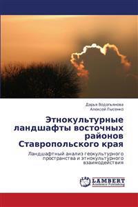 Etnokul'turnye Landshafty Vostochnykh Rayonov Stavropol'skogo Kraya