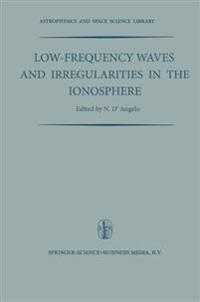 Low-frequency Waves and Irregularities in the Ionosphere