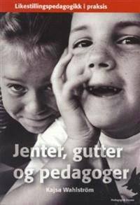 Jenter, gutter og pedagoger - Kajsa Wahlström   Inprintwriters.org
