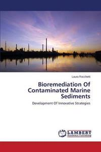 Bioremediation of Contaminated Marine Sediments