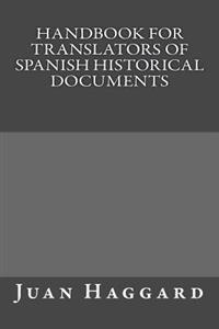 Handbook for Translators of Spanish Historical Documents