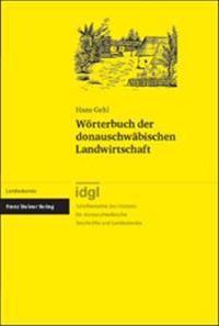 Worterbuch Der Donauschwabischen Landwirtschaft