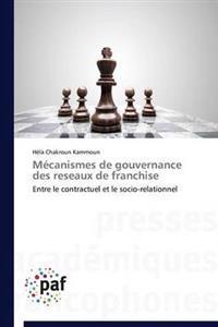 M�canismes de Gouvernance Des Reseaux de Franchise