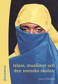 Islam, muslimer och den svenska skolan