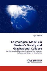 Cosmological Models in Einstein's Gravity and Gravitational Collapse