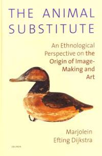 The Animal Substitute: An Ethnological Perspective on the Origin of Image-Making and Art