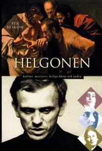 Helgonen : hjältar, martyrer, heliga dårar och andra - Per Beskow | Laserbodysculptingpittsburgh.com