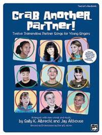 Grab Another Partner!: Twelve Tremendous Partner Songs for Young Singers
