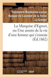 La Marquise D'Egmet, Ou Une Annee de la Vie D'Une Femme Qui S'Ennuie