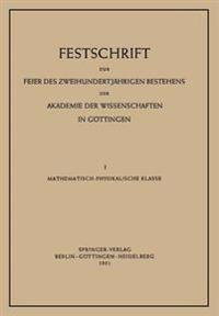 Festschrift Zur Feier Des Zweihundertjahrigen Bestehens Der Akademie Der Wissenschaften in Gottingen