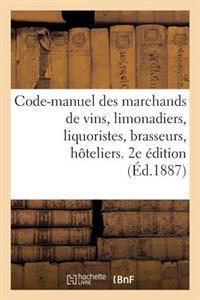 Code-Manuel Des Marchands de Vins, Limonadiers, Liquoristes, Brasseurs, Hoteliers, Aubergistes