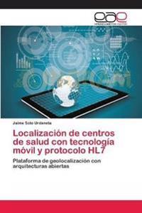 Localizacion de Centros de Salud Con Tecnologia Movil y Protocolo Hl7