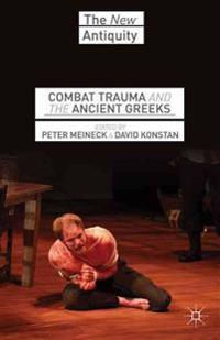 Combat Trauma and the Ancient Greeks