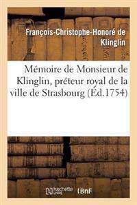 Memoire de Monsieur de Klinglin, Preteur Royal de la Ville de Strasbourg