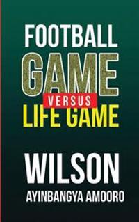 Football Game Versus Life Game