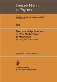 Trends and Applications of Pure Mathematics to Mechanics
