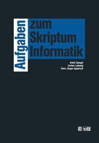 Aufgaben Zum Skriptum Informatik